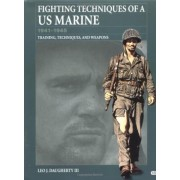Fighting Techniques of A U.S. Marine by Leo J Daugherty