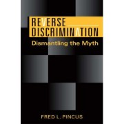 Reverse Discrimination by Fred L. Pincus