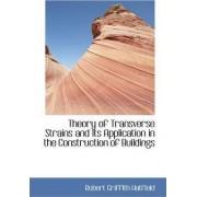 Theory of Transverse Strains and Its Application in the Construction of Buildings by Robert Griffith Hatfield