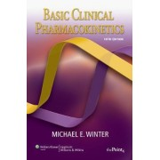 Basic Clinical Pharmacokinetics by Michael E. Winter