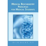 Medical Biochemistry Principles for Medical Students by David W. Karam M.D. Ph.D