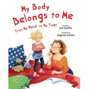 My Body Belongs to Me from My Head to My Toes by Dagmar Geisler