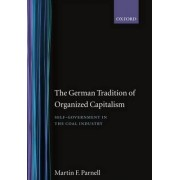 The German Tradition of Organized Capitalism by Martin F. Parnell