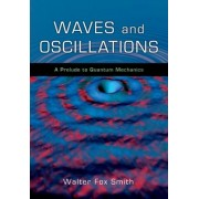Waves and Oscillations by Walter Fox Smith