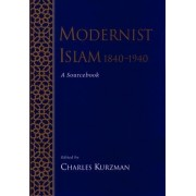 Modernist Islam, 1840-1940 by Charles Kurzman