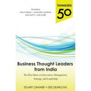 Thinkers 50: Business Thought Leaders from India: The Best Ideas on Innovation, Management, Strategy, and Leadership by Stuart Crainer