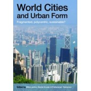 World Cities and Urban Form by Mike Jenks