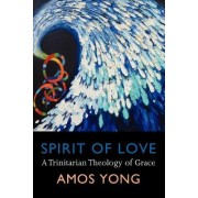 Spirit of Love by Amos Yong