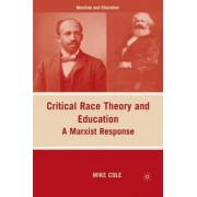 Critical Race Theory and Education by Mike Cole