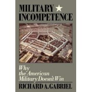 Military Incompetence by Richard Gabriel