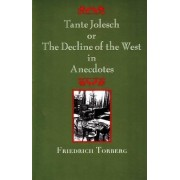 Tante Jolesch or the Decline of the West in Anecdotes by Friedrich Torberg