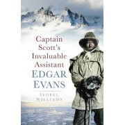 Captain Scott's Invaluable Assistant by Isobel Williams