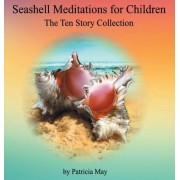 Seashell Meditations for Children: The Ten Book Collection