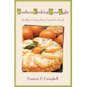 Southern Cooking Done Light by Frances F Campbell