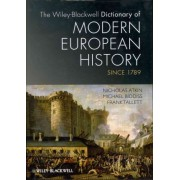 The Wiley-Blackwell Dictionary of Modern European History Since 1789 by Nicholas Atkin