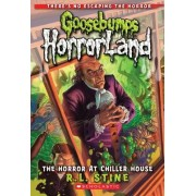 The Horror at Chiller House by R. L. Stine