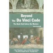 Beyond the Da Vinci Code by Rene Chandelle