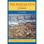 The African City by Bill Freund