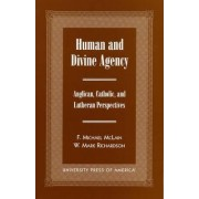 Human and Divine Agency by F. Michael McLain