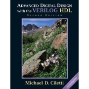 Advanced Digital Design with the Verilog HDL by Michael D. Ciletti
