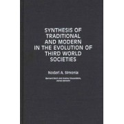 Synthesis of Traditional and Modern in the Evolution of Third World Societies by Nodari A. Simonia