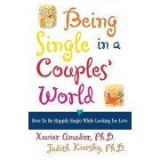 Being Single in a Couples World by Associate Professor of Psychology and Psychiatry Columbia University College of Physicians and Surgeons Director of Diagnosis and Evaluation Center fo