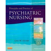 Principles and Practice of Psychiatric Nursing by Gail Wiscarz Stuart