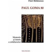Paul Goma 80 - Flori Balanescu