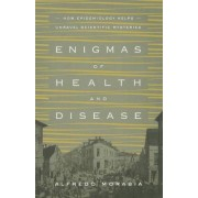 Enigmas of Health and Disease by Alfredo Morabia
