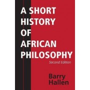 A Short History of African Philosophy by Barry Hallen