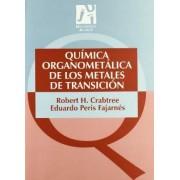 Quimica organometalica de los metales de transicion/ Organometallic chemistry of metal's transition by Robert H. Carbtree