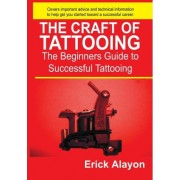The Craft of Tattooing by Eric Alayon