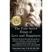The Four Secret Rings of Love and Happiness: Discover the Keys That Open the Secrets to Self-Love, Intimacy, Communication and Common Goals & Values i