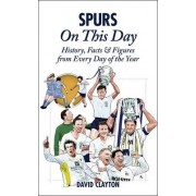 Spurs On This Day by David Clayton