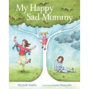My Happy Sad Mummy by Michelle Vasiliu