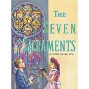 The Seven Sacraments by Reverend Lawrence G Lovasik