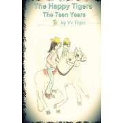 The Happy Tigers, the Teen Years by VV Tiger