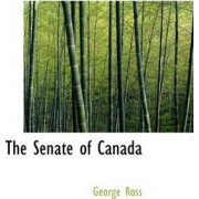 The Senate of Canada by Morris Hillquit Professor in Labor and Social Thought Senior Associate at Minda de Ginzburg Center for European Studies George Ross