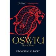 Oswiu: King of Kings by Edoardo Albert