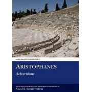 Aristophanes: Acharnians by Alan H. Sommerstein