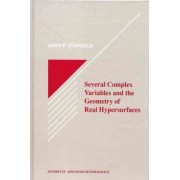 Several Complex Variables and the Geometry of Real Hypersurfaces by John P. D'Angelo