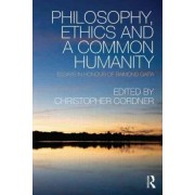 Philosophy, Ethics and a Common Humanity by Christopher Cordner