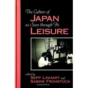 The Culture of Japan as Seen through Its Leisure by Sepp Linhart
