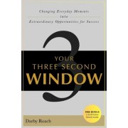 Your Three Second Window by Darby Roach