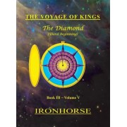 The Voyage of Kings: The Diamond (Third Beginning) Book III Volume V