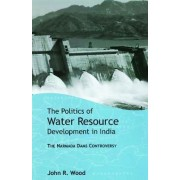 The Politics of Water Resource Development in India by John R. Wood