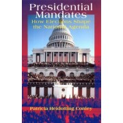 Presidential Mandates by Patricia H. Conley