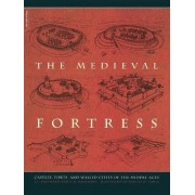 The Medieval Fortress by H. W. Kaufmann
