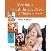 Meeting the Physical Therapy Needs of Children by Susan K. Effgen