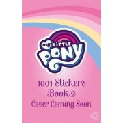 Super Sticker Scenes: 1001 Stickers: Book 2 by My Little Pony